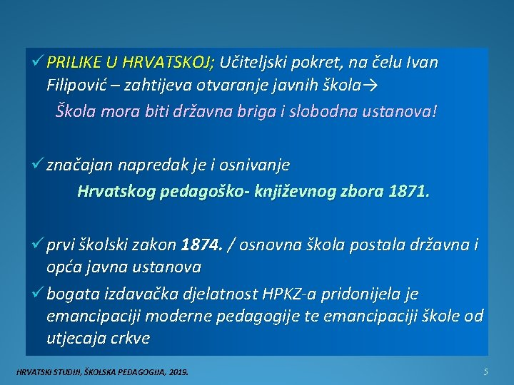 ü PRILIKE U HRVATSKOJ; Učiteljski pokret, na čelu Ivan Filipović – zahtijeva otvaranje javnih