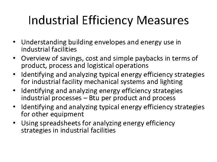 Industrial Efficiency Measures • Understanding building envelopes and energy use in industrial facilities •