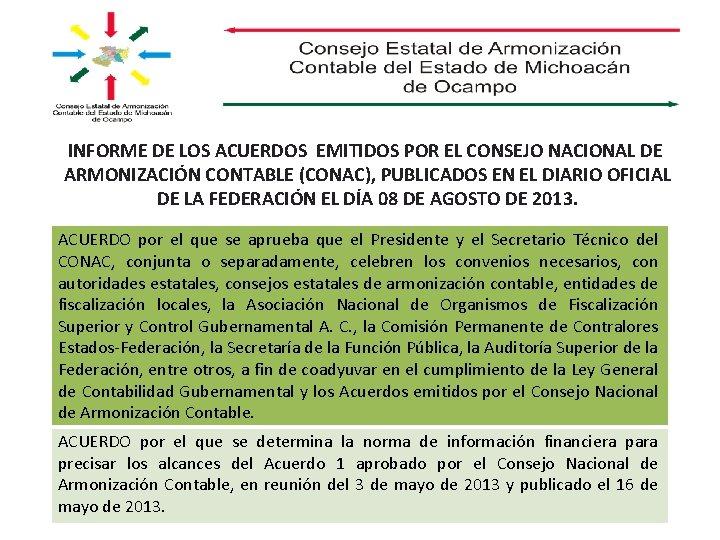 INFORME DE LOS ACUERDOS EMITIDOS POR EL CONSEJO NACIONAL DE ARMONIZACIÓN CONTABLE (CONAC), PUBLICADOS