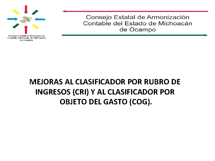 MEJORAS AL CLASIFICADOR POR RUBRO DE INGRESOS (CRI) Y AL CLASIFICADOR POR OBJETO DEL