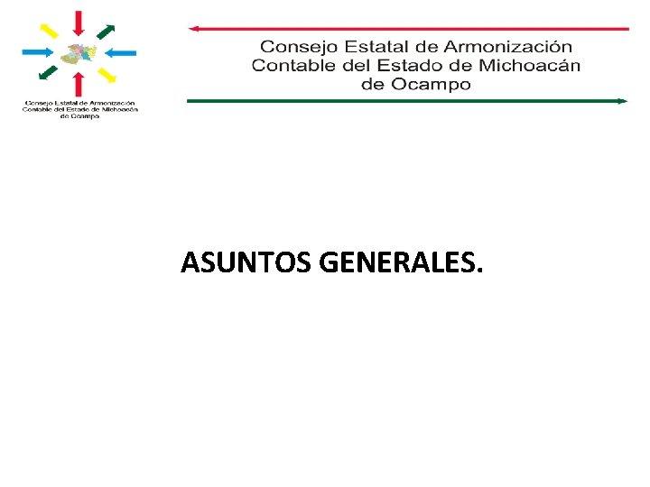 ASUNTOS GENERALES.