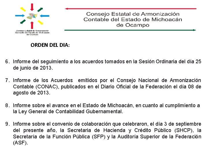 ORDEN DEL DIA: 6. Informe del seguimiento a los acuerdos tomados en la Sesión