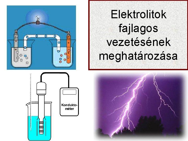 Elektrolitok fajlagos vezetésének meghatározása