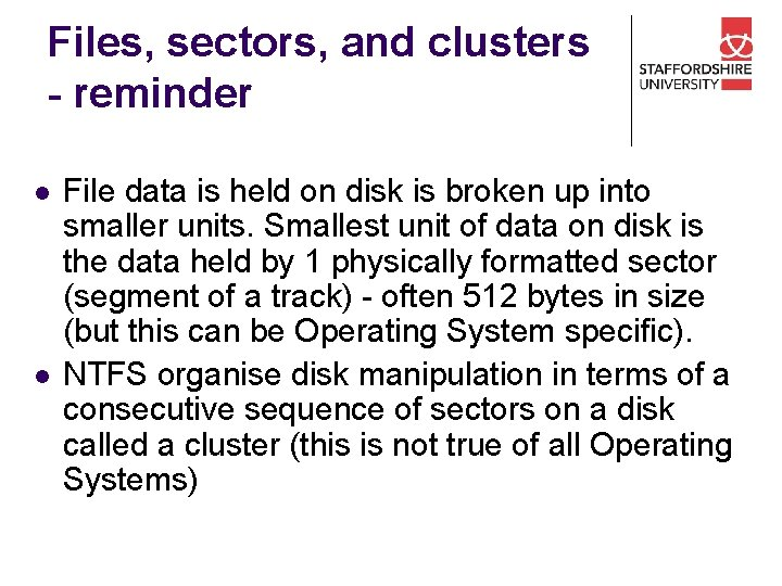 Files, sectors, and clusters - reminder l l File data is held on disk