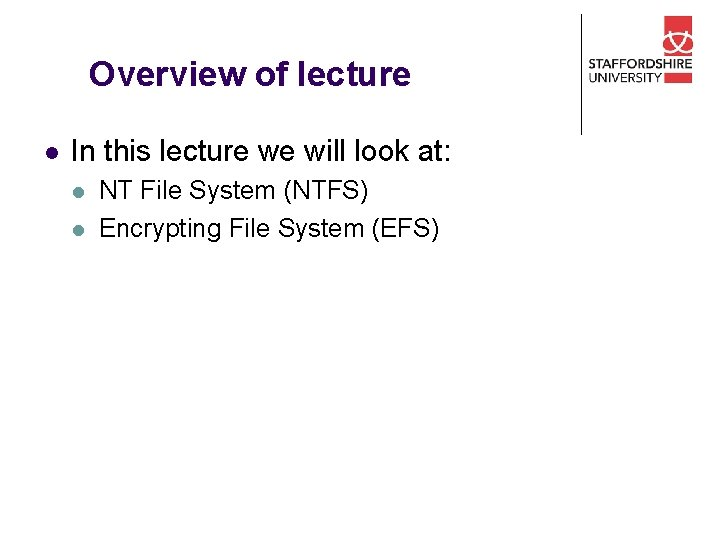 Overview of lecture l In this lecture we will look at: l l NT