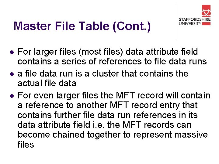 Master File Table (Cont. ) l l l For larger files (most files) data