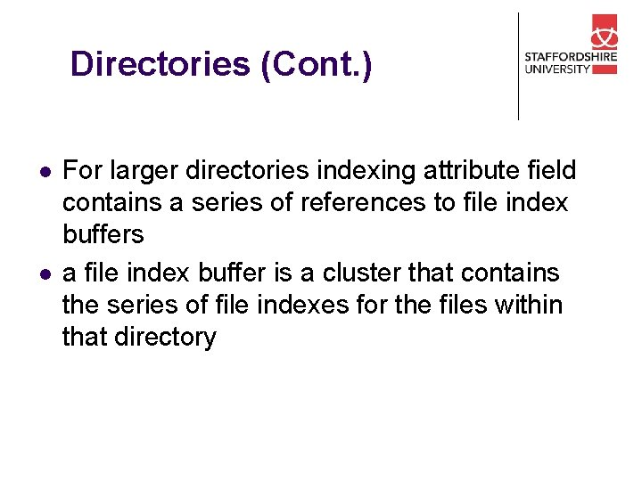 Directories (Cont. ) l l For larger directories indexing attribute field contains a series