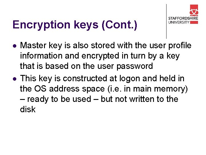 Encryption keys (Cont. ) l l Master key is also stored with the user