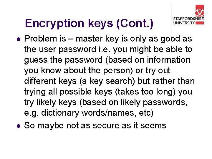 Encryption keys (Cont. ) l l Problem is – master key is only as