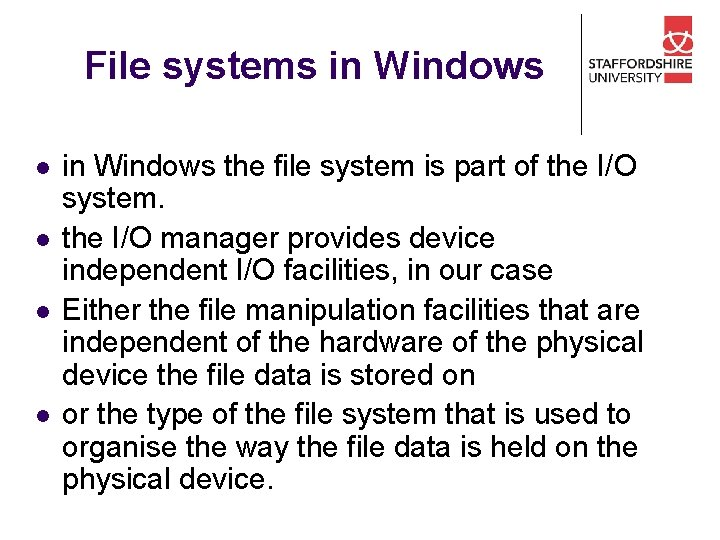 File systems in Windows l l in Windows the file system is part of