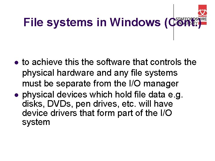 File systems in Windows (Cont. ) l l to achieve this the software that