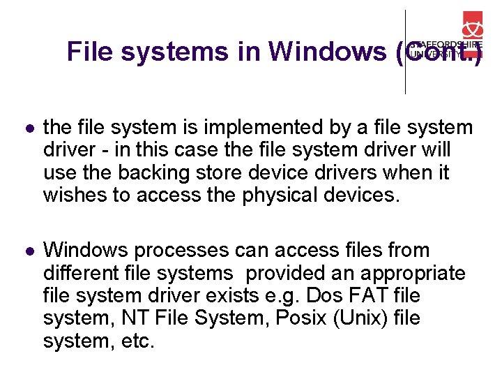 File systems in Windows (Cont. ) l the file system is implemented by a