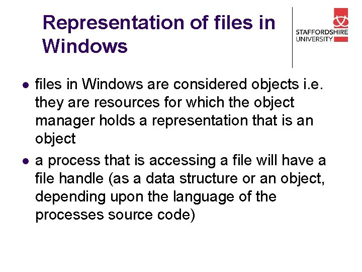 Representation of files in Windows l l files in Windows are considered objects i.