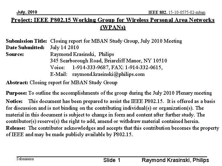 July, 2010 IEEE 802. 15 -10 -0575 -02 -mban Project: IEEE P 802. 15
