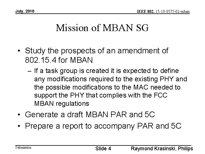 July, 2010 IEEE 802. 15 -10 -0575 -02 -mban Mission of MBAN SG •