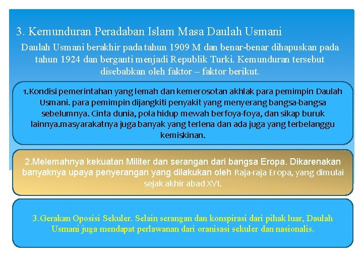 3. Kemunduran Peradaban Islam Masa Daulah Usmani berakhir pada tahun 1909 M dan benar-benar