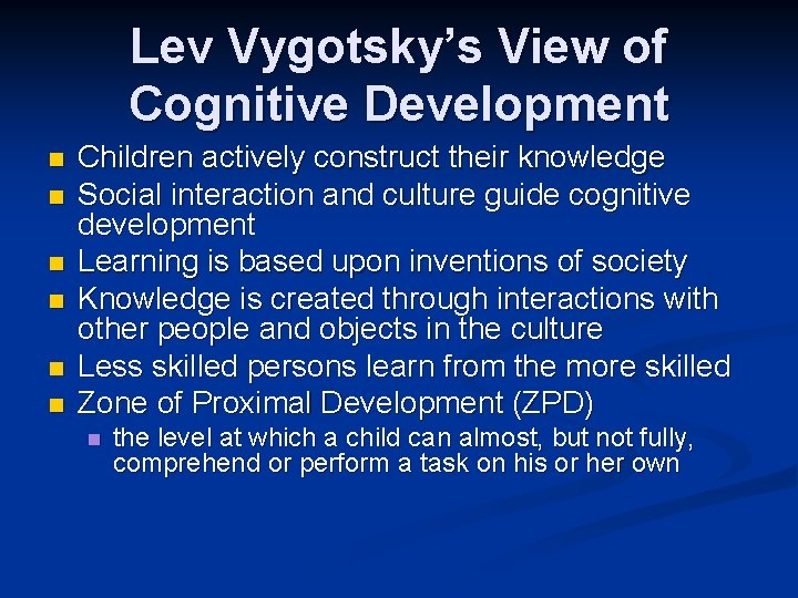 Lev Vygotsky's View of Cognitive Development n n n Children actively construct their knowledge