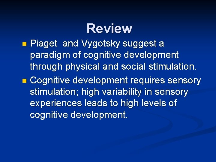 Review Piaget and Vygotsky suggest a paradigm of cognitive development through physical and social