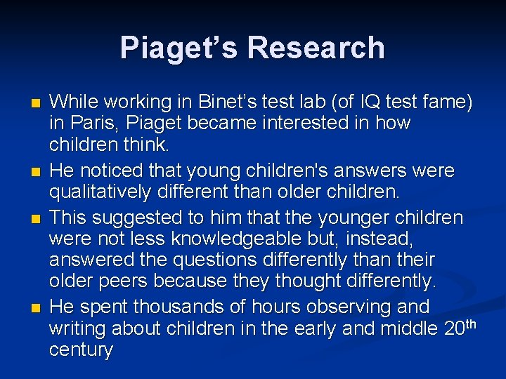Piaget's Research n n While working in Binet's test lab (of IQ test fame)