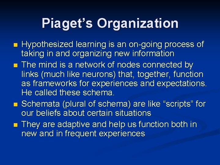Piaget's Organization n n Hypothesized learning is an on-going process of taking in and
