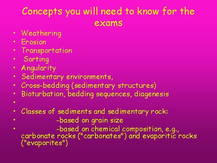 • • • Concepts you will need to know for the exams Weathering
