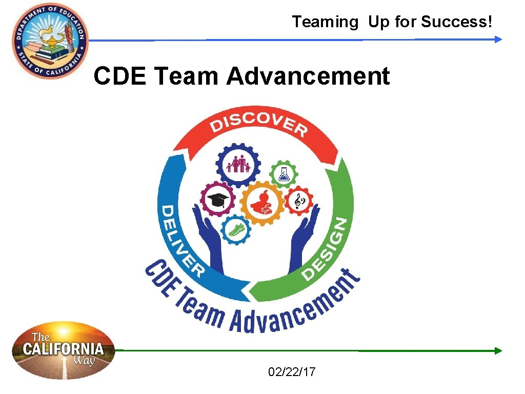 Teaming Up for Success! CDE Team Advancement 02/22/17