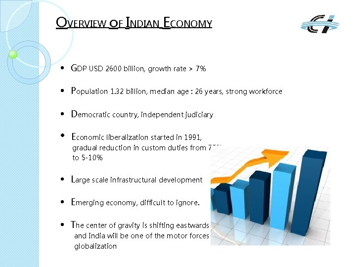 OVERVIEW o. F INDIAN ECONOMY • GDP USD 2600 billion, growth rate > 7%