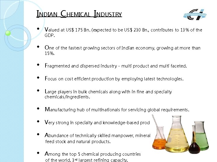 INDIAN CHEMICAL INDUSTRY • Valued at US$ 175 Bn. (expected to be US$ 230