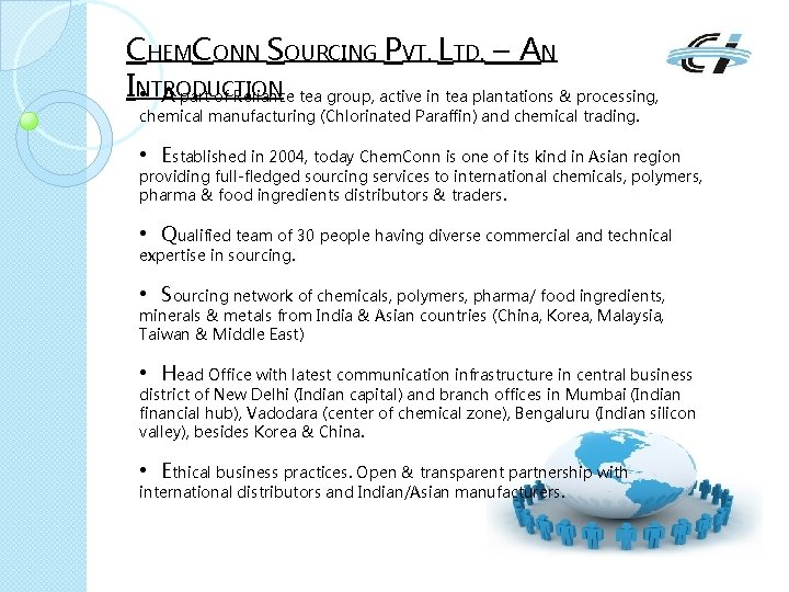 CHEMCONN SOURCING PVT. LTD. – AN INTRODUCTION • A part of Reliance tea group,