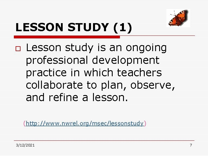 LESSON STUDY (1) o Lesson study is an ongoing professional development practice in which