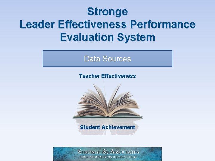 Stronge Leader Effectiveness Performance Evaluation System Data Sources Teacher Effectiveness Student Achievement
