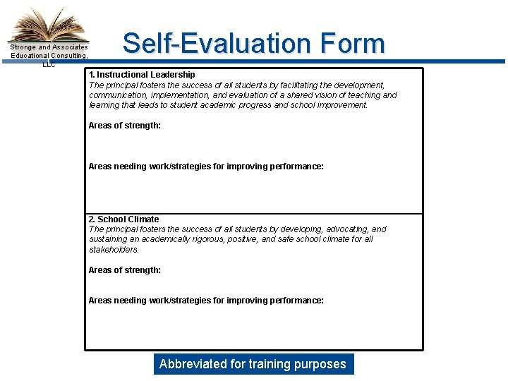 Stronge and Associates Educational Consulting, LLC Self-Evaluation Form 1. Instructional Leadership The principal fosters