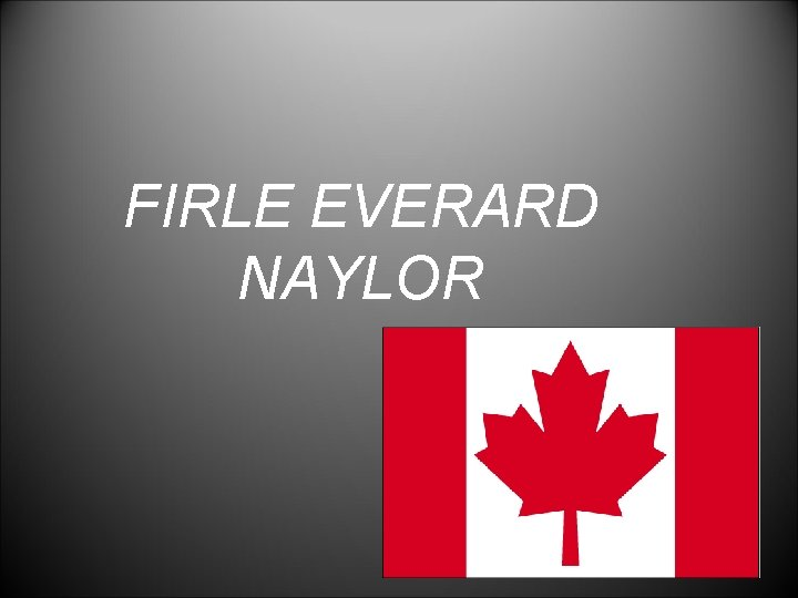 FIRLE EVERARD NAYLOR