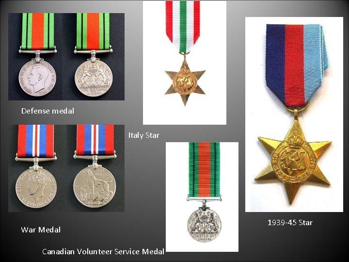 Defense medal Italy Star War Medal Canadian Volunteer Service Medal 1939 -45 Star