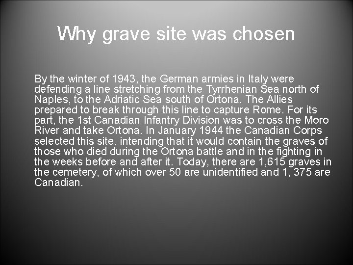 Why grave site was chosen By the winter of 1943, the German armies in