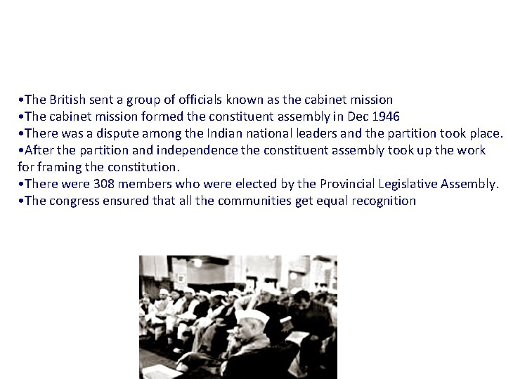 The Constituent Assembly • The British sent a group of officials known as the