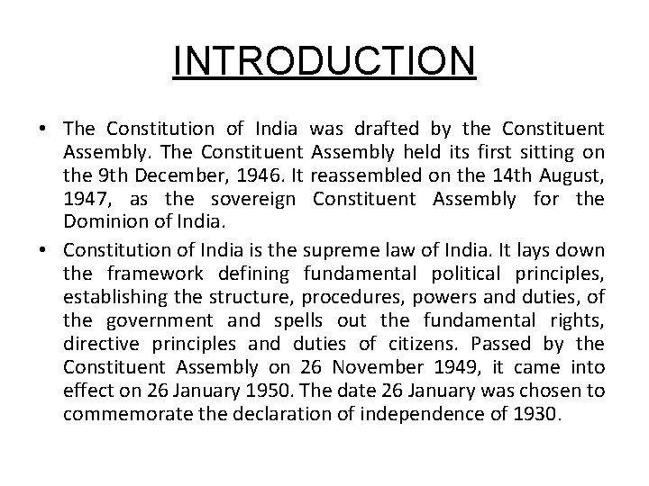 INTRODUCTION • The Constitution of India was drafted by the Constituent Assembly. The Constituent