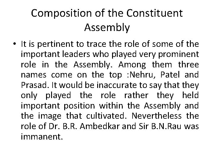 Composition of the Constituent Assembly • It is pertinent to trace the role of
