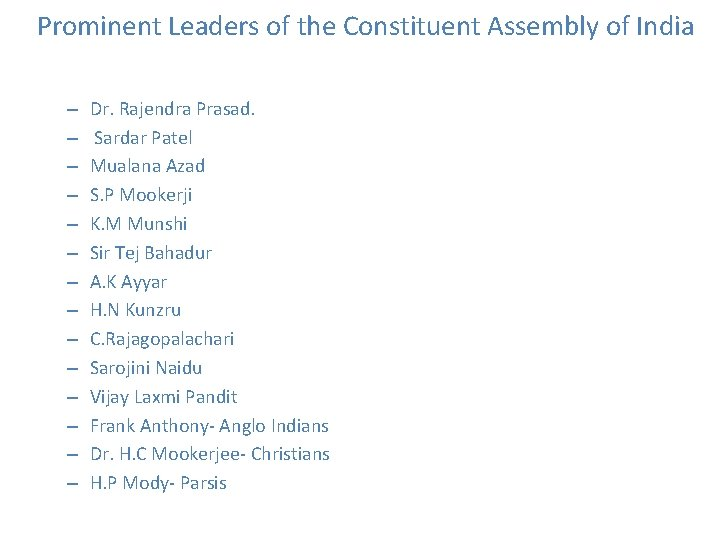 Prominent Leaders of the Constituent Assembly of India – – – – Dr. Rajendra