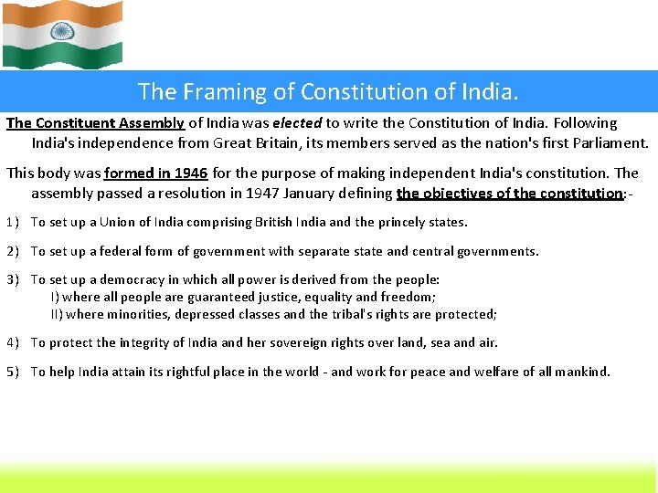 The Framing of Constitution of India. The Constituent Assembly of India was elected to