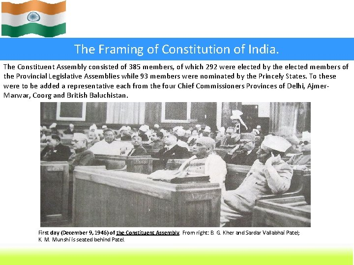 The Framing of Constitution of India. The Constituent Assembly consisted of 385 members, of