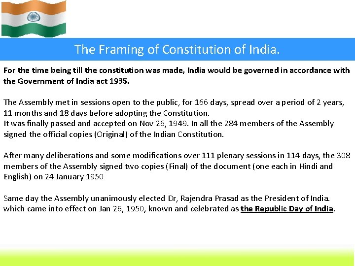 The Framing of Constitution of India. For the time being till the constitution was