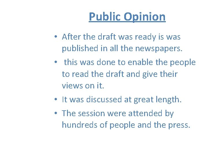 Public Opinion • After the draft was ready is was published in all the