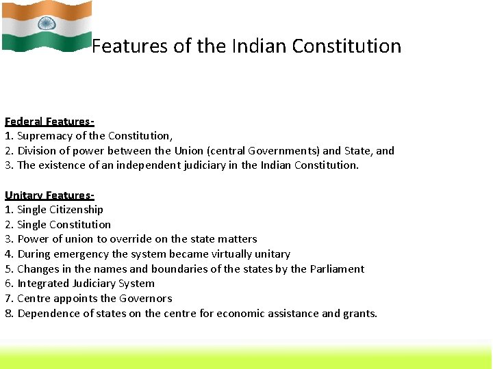 Features of the Indian Constitution Federal Features 1. Supremacy of the Constitution, 2. Division