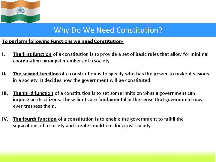 Why Do We Need Constitution? To perform following Functions we need Constitution- I. The