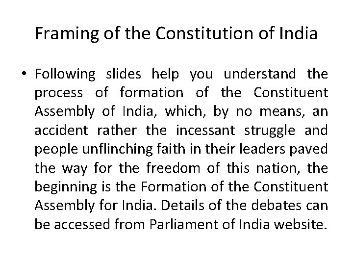Framing of the Constitution of India • Following slides help you understand the process