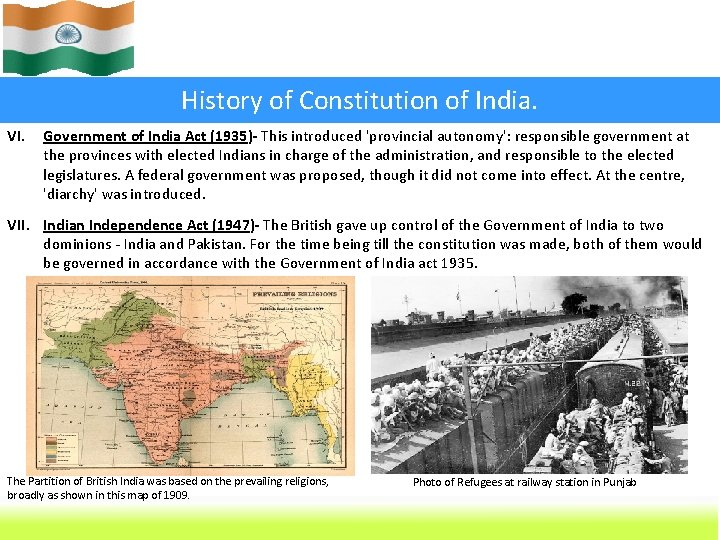 History of Constitution of India. VI. Government of India Act (1935)- This introduced 'provincial