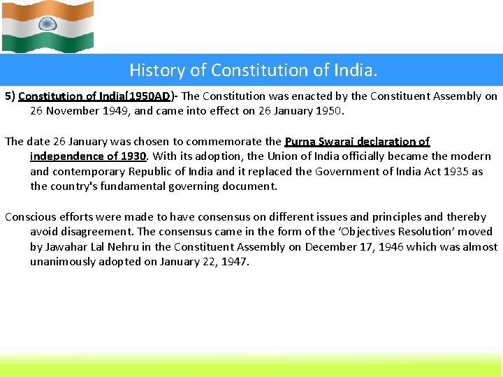 History of Constitution of India. 5) Constitution of India(1950 AD)- The Constitution was enacted