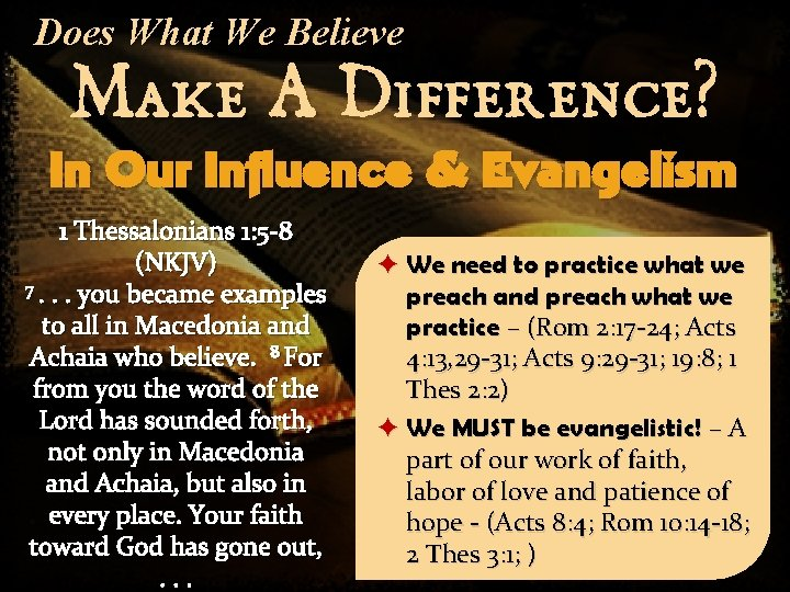 Does What We Believe Make A Difference? In Our Influence & Evangelism 1 Thessalonians