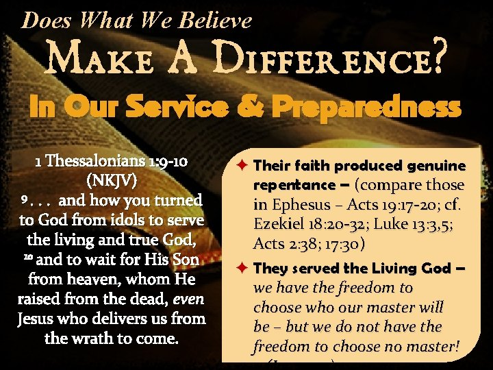 Does What We Believe Make A Difference? In Our Service & Preparedness 1 Thessalonians